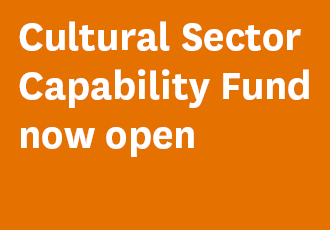 Manatū Taonga is now accepting applications for round one of the Cultural Sector Capability Fund. Applications for round one must be submitted by 5pm on Tuesday 9 February 2021. The Capability Fund supports the cultural sector to adapt to the COVID-19 environment by funding projects that build skills and knowledge, and provide access to advice, services, tools and resources.