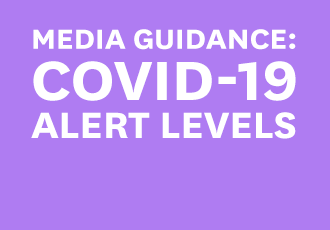 The focus of media sector guidance is on working safely. It reflects the principles and overall guidance outlined in the Government's advice on COVID-19 Alert Levels.